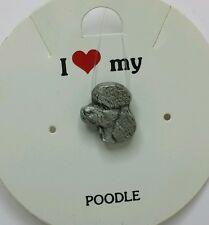 I Love My _ Poodle _ Dog Pin _ Rawcliffe Pewter 1983