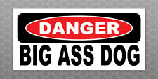 DANGER BIG ASS DOG - Funny sticker Car Truck laptop home security warning vinyl
