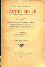 ART DENTAIRE CATALOGUE EXPOSITION UNIVERSELLE DENTISTE DENTISTRY LIVRE 1900