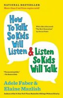 How to Talk So Kids Will Listen & Listen So Kids Will Talk, Paperback by Fabe...