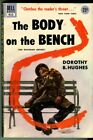 Hughes, Dorothy B. THE BODY ON THE BENCH. Vintage Paperback. 1952