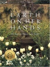 Earth on Her Hands: The American Woman in Her Gard