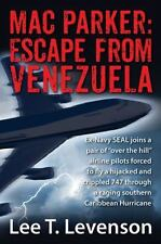 Mac Parker: Escape from Venezuela: Ex-Navy Seal Joins a Pair of Over the Hill