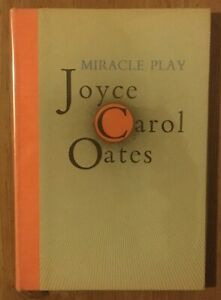 MIRACLE PLAY by Joyce Carol Oates 1974 HC Hardcover Book