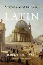 Latin: Story of a World Language by Jurgen Leonhardt (Paperback, 2016)