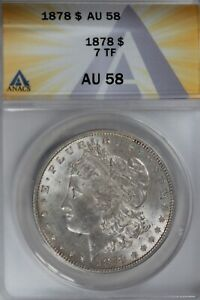 1878  $1  ANACS  AU 58  7TF   Morgan Silver Dollar,  Miss Liberty Head Dollar