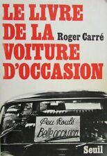 Le Livre de la voiture d'occasion. Roger Carré. Éditions du Seuil DL 1977