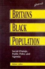 Britains Black Population: Social Change, Public Policy and Agenda Bargain!!