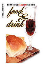 NEW KNOWLEDGE BLASTER! Guide to Food and Drink by Yucca Road Productions