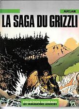 BD HUMANOIDES ASSOCIES / ONE SHOT / LA SAGA DU GRIZZLI--AUCLAIR