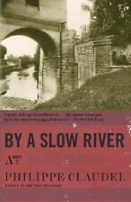 By a Slow River: A Novel, Claudel, Philippe, Good Condition, Book