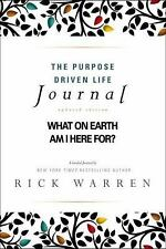 The Purpose Driven Life Journal : What on Earth Am I Here For? by Rick Warren...