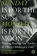 Sunday Is for the Sun, Monday Is for the Moon: Teaching Reading, One Teacher and