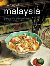 The Food of Malaysia: 62 Easy-to-follow and Delicious Recipes from the Crossr...