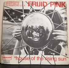 FRIJID PINK-HOUSE OF THE RISING SUN-DRIVIN' BLUES - nuovo dm 288 -  1970
