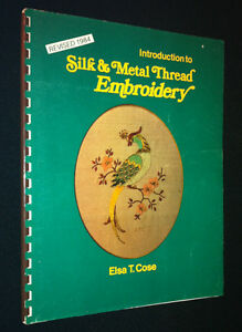 Introduction to Silk and Metal Thread Embroidery by Elsa T Cose, Paperback, 1984