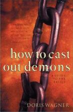 How to Cast Out Demons: A Guide to the Basics-ExLibrary