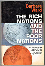 THE RICH NATIONS AND THE POOR NATIONS. BARBARA WARD (1962, PAPERBACK). 1ST PRINT