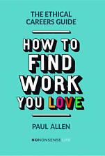 La guía de carreras ético: cómo encontrar el trabajo que amas por Paul Allen   paperba