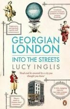 Georgian London. Into the Streets by Inglis, Lucy (Paperback book, 2014)