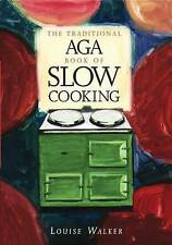 NEW The Traditional Aga Book of Slow Cooking by Louise Walker