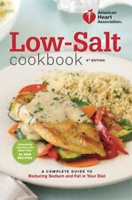 American Heart Association Low-Salt Cookbook 4th Edition: A Complete Guide NEW