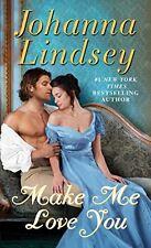 Make Me Love You: A Novel by Johanna Lindsey