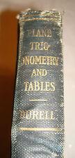 1910 PLANE TRIGONOMETRY Fletcher Durell LOGARITHMIC AND TABLE Math Textbook Book