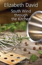 South Wind Through the Kitchen: The Best of Elizabeth David by Elizabeth David (Hardback, 2010)