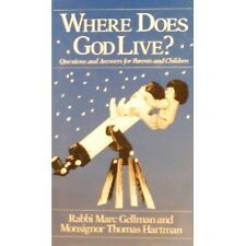 Where Does God Live? Questions and Answers for Par