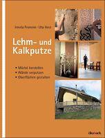Ökologisch und baubiologisch verputzen und bauen: Lehm- und Kalkputze. Buch NEU!
