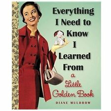 Everything I Need To Know I Learned From a Little Golden Book Little Golden Boo