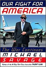 Our Fight for America: The War Continues by Michael Savage