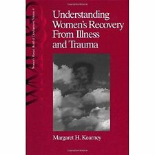 Understanding Women's Recovery From Illness and Trauma (Women's Mental Health a