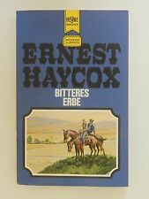 Ernest Haycox Bitteres Erbe Roman Western Heyne Verlag