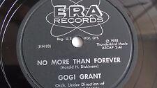 Gogi Grant - 78rpm single 10-inch – ERA #1013 No More Than Forever