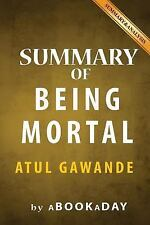 Summary of Being Mortal : Medicine and What Matters in the End by Atul...