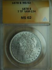 1878 7TF Morgan Silver Dollar ANACS MS62 - VAM-134 - Rarity 5