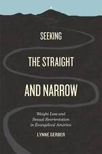 Seeking the Straight and Narrow: Weight Loss and Sexual Reorientation in Evangel