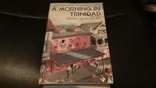 A Morning In Trinidad by Edgar Mittelholzer Stated First Edition 1950 Doubleday