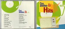 CD 12 TITRES CES ANNEES -  LA  N'O 15   HITS 1979  TRES BON ETAT