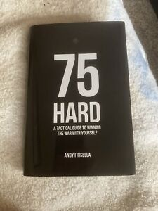 75Hard A Tactical Guide to Winning the War w Yourself, Hardcover, Andy Frisella