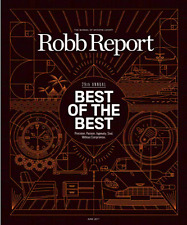 Robb Report Magazine June 2017 (29TH Annual) BEST OF THE BEST, Precision & Soul