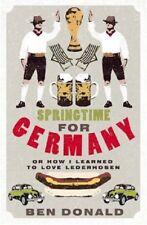 Springtime For Germany: or How I Learned to Love Lederhosen-Ben Donald