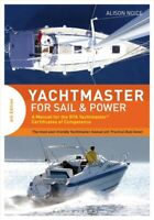 Yachtmaster for Sail & Power : A Manual for the Rya Yachtmaster Certificates ...