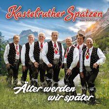 KASTELRUTHER SPATZEN - Älter werden wir später, 1 Audio-CD
