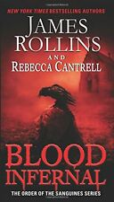 Blood Infernal: The Order of the Sanguines Series by James Rollins, Rebecca Cant