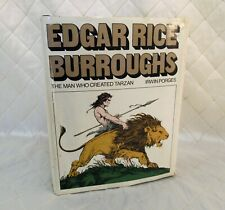 Edgar Rice Burroughs the Man Who Created Tarzan by Irwin Porges HC 1975