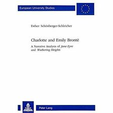 "Charlotte and Emily Brontë: A Narrative Analysis of ""Jane Eyre</I> and ""Wutheri"