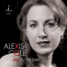 Kiss In The Dark - Alexis Cole (2014, CD NUOVO)